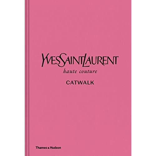 Yves Saint Laurent: Catwalk Hardcover Book