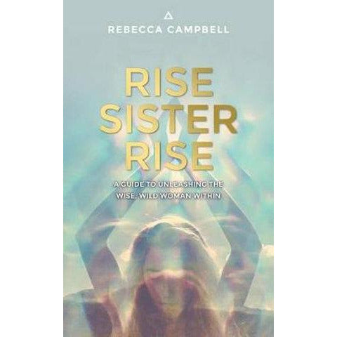 Rise Sister Rise Book By Rebecca Campbell