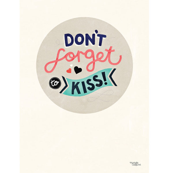 Michelle Carlslund plakat, Don't forget to kiss - 30 x 40 cm