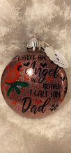 "Load image into Gallery viewer, ""Angel is Heaven called Dad"" Memorial Glass Christmas Ornament"
