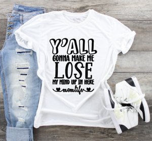 Funny Mom T-Shirts - Lose My Mind