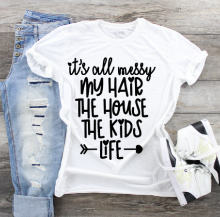 Funny Mom T-Shirts - Messy Mom