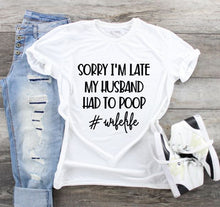 Load image into Gallery viewer, Funny Mom T-Shirts - Husband Pooping