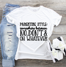 Load image into Gallery viewer, Funny Mom T-Shirts - Parenting Style
