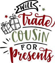 Load image into Gallery viewer, Funny Christmas T-shirt Youth, Trade Cousin for Presents