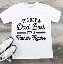 Load image into Gallery viewer, Fathers Day T-Shirt - Dad Bod / Father Figure