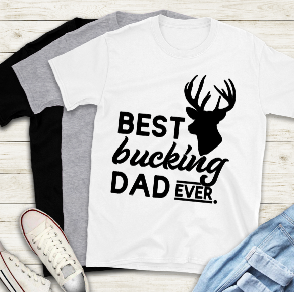 Fathers Day T-Shirt - Best Bucking Dad