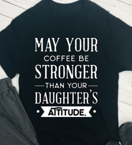 Fathers Day T-Shirt - Daughters Attitude