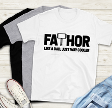 Load image into Gallery viewer, Fathers Day T-Shirt - FaTHOR
