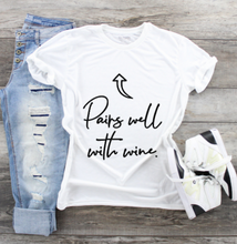 Load image into Gallery viewer, Funny Mom T-Shirts - Pairs Well With Wine