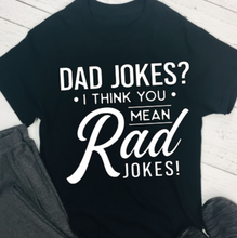 Load image into Gallery viewer, Fathers Day T-Shirt - Dad Rad jokes