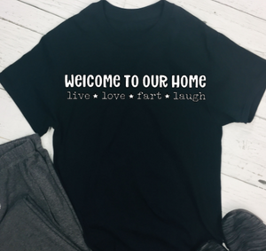 Fathers Day T-Shirt - Welcome live love fart