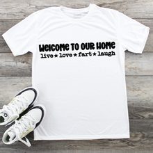 Load image into Gallery viewer, Fathers Day T-Shirt - Welcome live love fart