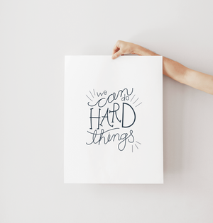 We Can Do Hard Things Printables