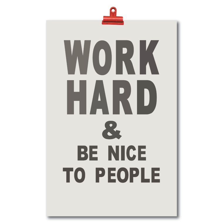 Art Prints-Work Hard-Be Nice