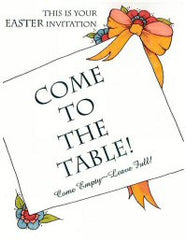 COME TO THE TABLE!... Come Empty~Leave Full