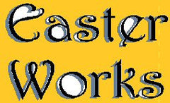 EASTERWORKS...COME MEET JESUS