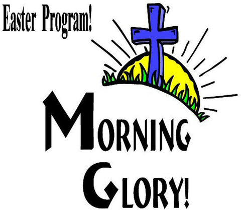 MORNING GLORY...IT HAPPENED AT EASTER