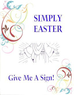 Simply Easter...Give Me a Sign!
