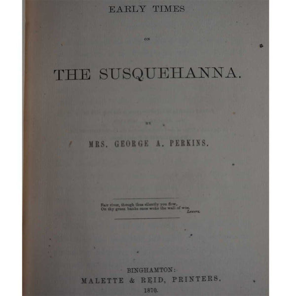 Book: Early Times of the Susquehanna by Mrs. George A. Perkins