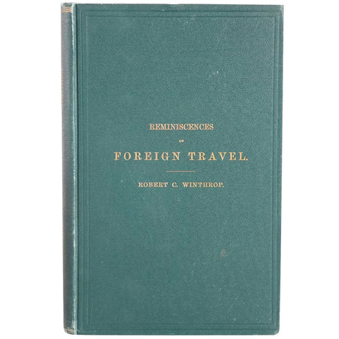 Signed First Edition Book: Reminiscences of Foreign Travel by Robert C. Winthrop
