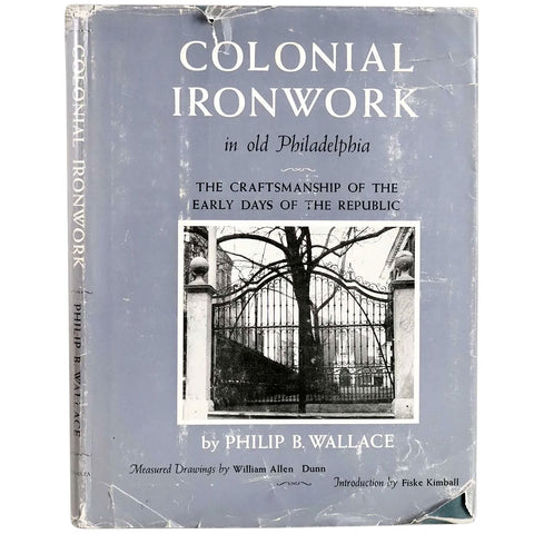 Vintage Book: Colonial Ironwork in Old Philadelphia by Philip B. Wallace