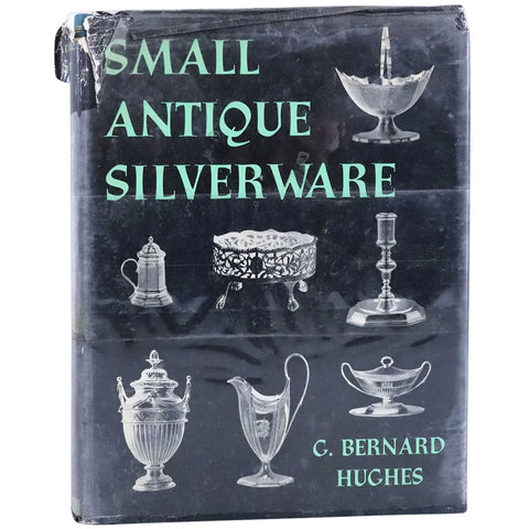 Vintage Book: Small Antique Silverware by G. Bernard Hughes
