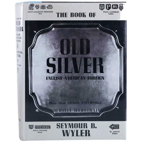 Vintage First Edition Book: The Book of Old Silver by Seymour B. Wyler