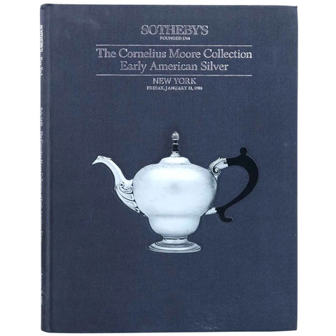 Vintage Auction Catalog: Sotheby's, The Cornelius Moore Collection of Early American Silver