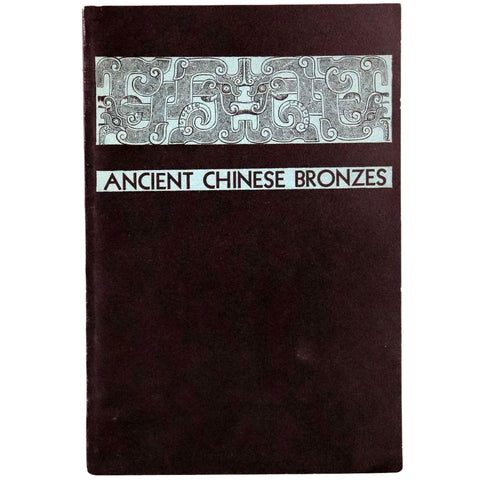 Catalog Exhibition Book: A Handbook of Ancient Chinese Bronzes by Kenneth E. Foster