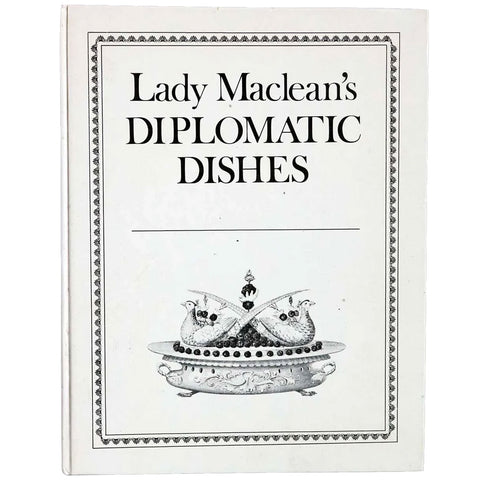 Vintage Cook Book: Lady Maclean's Diplomatic Dishes by Lady Veronica Maclean