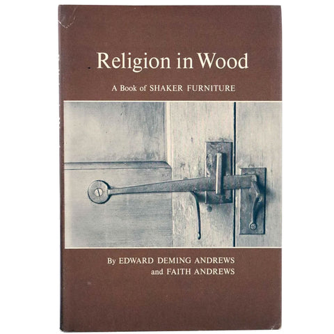 Book: Religion in Wood, A Book of Shaker Furniture by Edward Deming Andrews & Faith Andrews