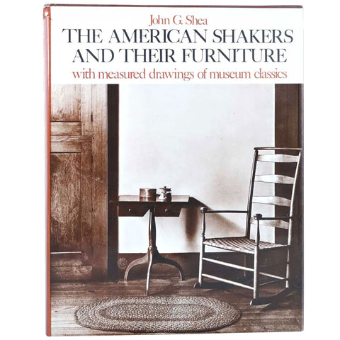 Vintage First Edition Book: The American Shakers and their Furniture by John G. Shea