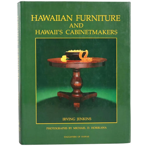 First Edition Book: Hawaiian Furniture and Hawaii's Cabinetmakers by Irving Jenkins