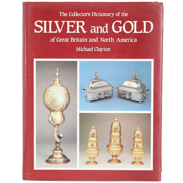Vintage Book: The Collectors Dictionary of the Silver and Gold by Michael Clayton
