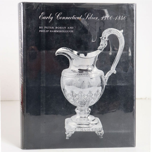 Vintage Book: Early Connecticut Silver, 1700-1840 by Peter Bohan and Philip Hammerslough