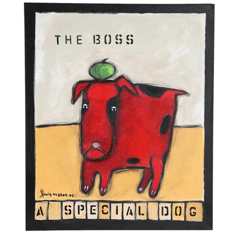 LOUIS MASON Acrylic on Canvas Painting, The Boss, A Special Dog