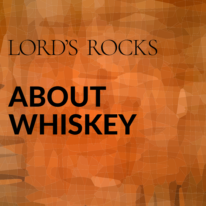 ABOUT WHISKEY