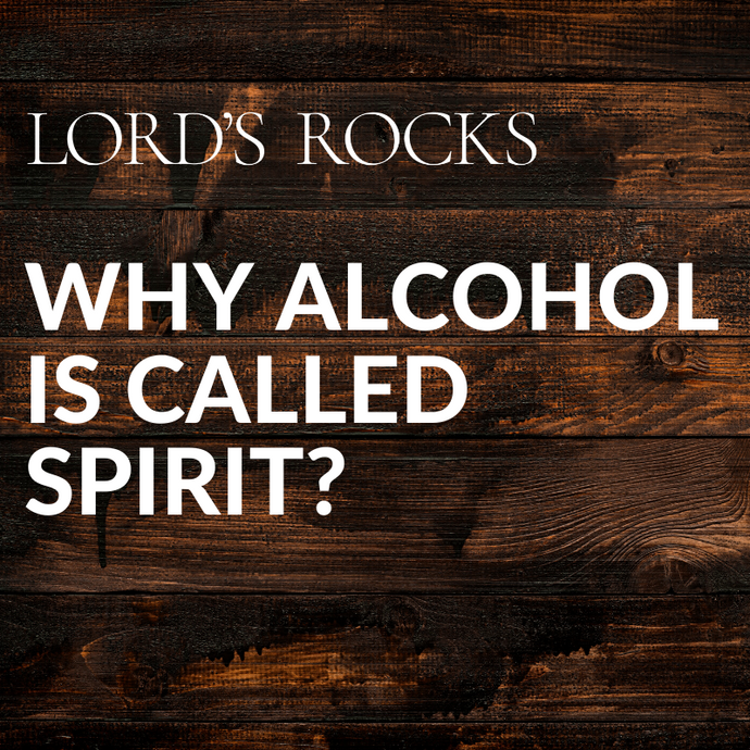 Why Alcohol Is Called Spirit?