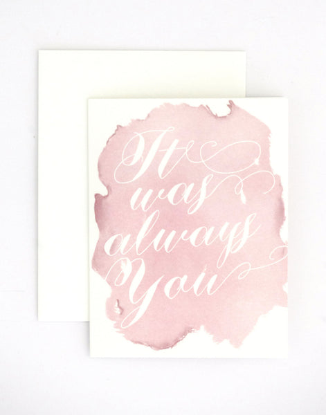 Shannon - It was always you card