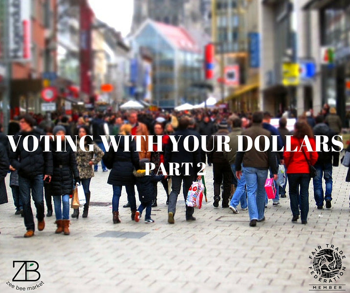 Voting With Your Dollars - Part 2