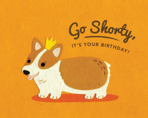 Go Shorty Birthday Card by Good Paper