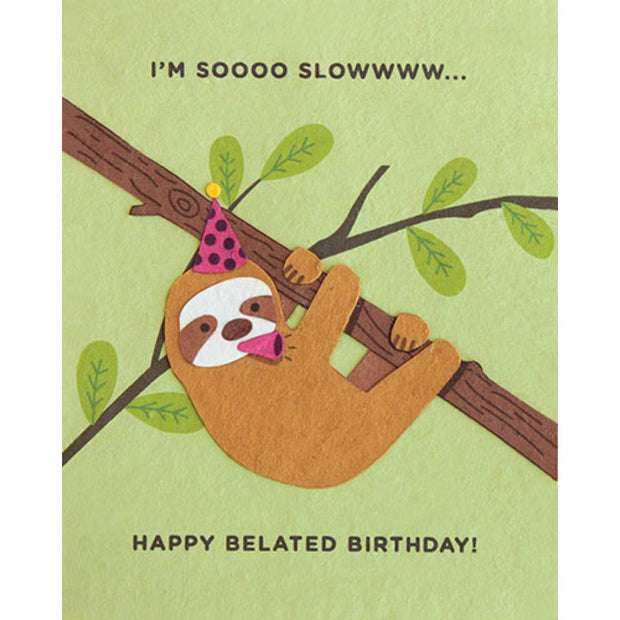 I'm So Slow Sloth Belated Birthday Card by Good Paper