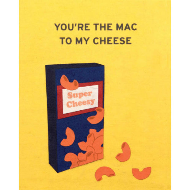 You're the Mac to my Cheese Card by Good Paper