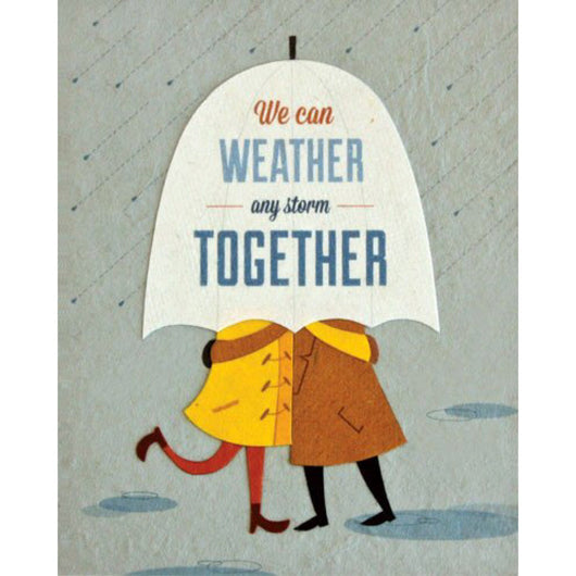 Weather Any Storm Love Card by Good Paper