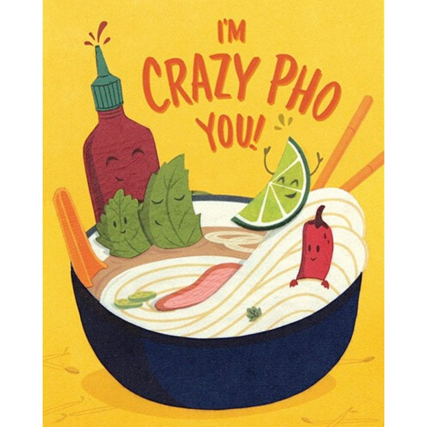 Crazy Pho You Card by Good Paper