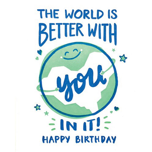 World Better with You Birthday Card by Good Paper
