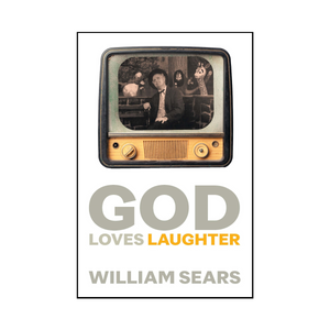 God Loves Laughter - Autobiography of Hand of the Cause William Sears