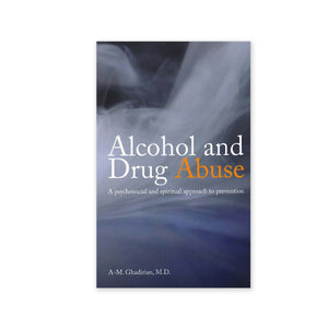 Alcohol and Drug Abuse - A Psycho-social and Spiritual Approach to Prevention