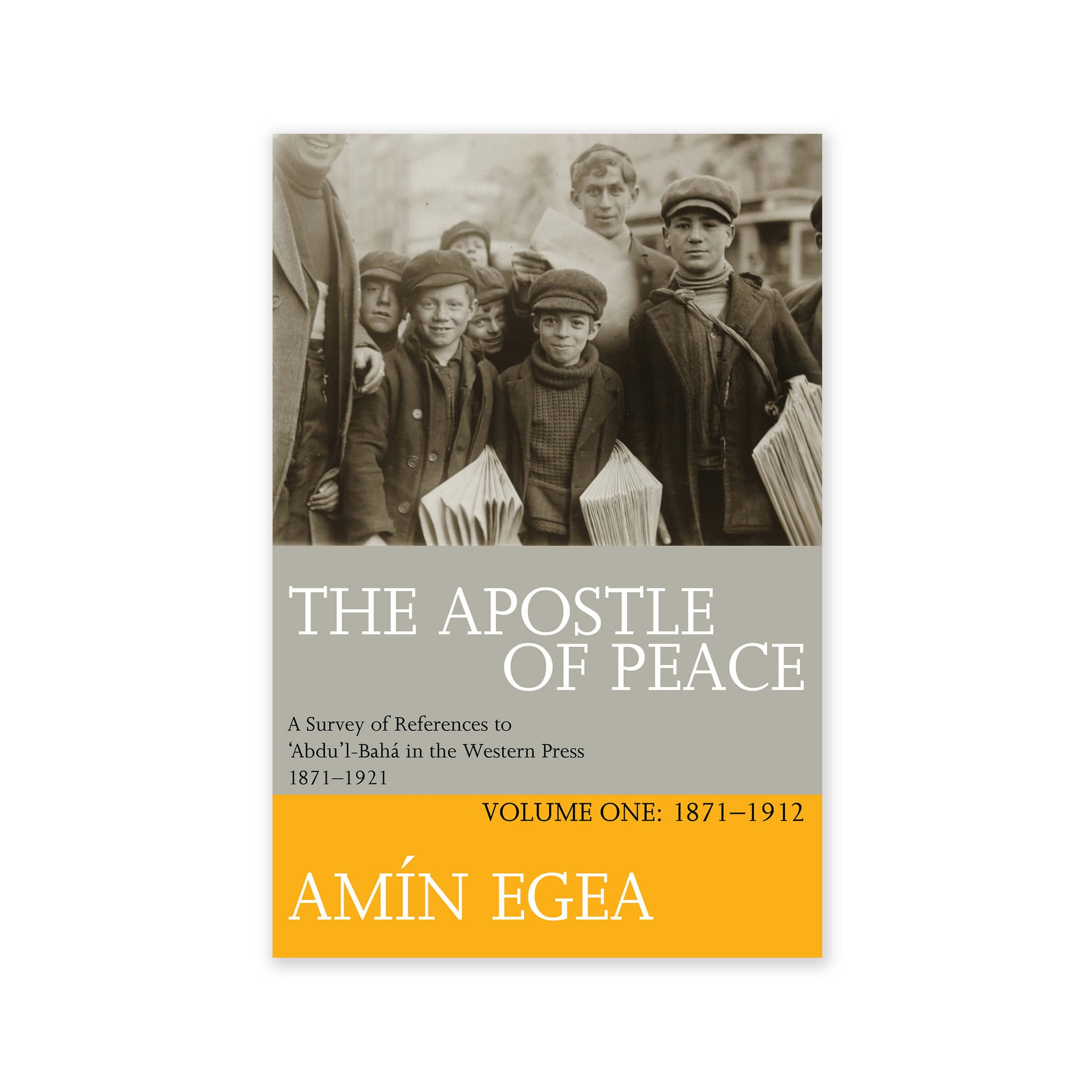 Apostle of Peace, Volume 1 - References to Abdu'l-Baha in the Western Press 1871-1911